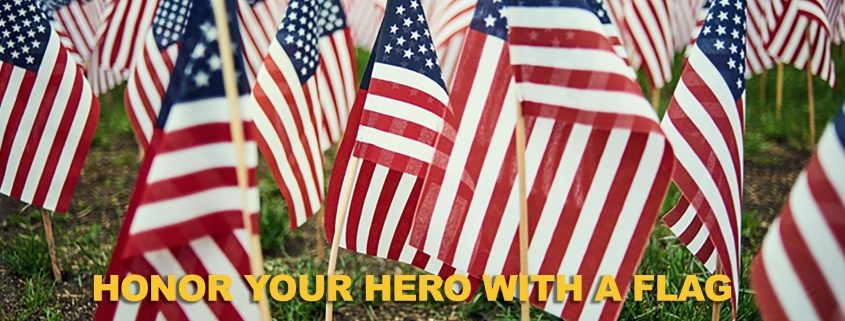 Honor Your Heroes with a Flag